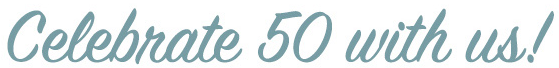 Celebrate 50 with us!