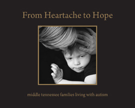 <p>(January - March 2010) </p><p>The new book and exhibit, From Heartache to Hope: middle tennessee families living with autism, features 18 families who are racially and socioeconomically diverse residents of rural and urban settings. This exhibit showcases Nashville photographer Rebekah Pope's stunning black-and-white photography, which accompanies the book's moving stories by author Leisa A. Hammett.</p>