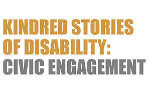 The Vanderbilt Kennedy Center and The Arc Tennessee are partnering to collect stories from individuals with disabilities and their families on the topic of civic engagement.