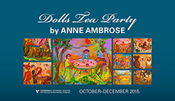 <p>(October – December 2015 at the Vanderbilt Kennedy Center)</p><p>Anne Ambrose started doing art by doodling as a way to express herself. From an early point, she wanted to render things that had to do with unity and inclusiveness. Many of her paintings have a psychological story and include fairies, angels, spirits, and bright colors. The first <em>Dolls Tea Party</em> painting is now in the collection of the Tennessee State Museum. </p><p>Over the years, Ambrose