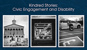 Kindred Stories: Civic Engagement and Disability