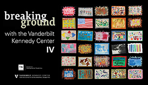 <em>Breaking Ground</em> with the Vanderbilt Kennedy Center IV