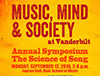 Presentations illustrating ongoing research on how and why music affects us will be the focus of The Science of Song symposium at Vanderbilt University.