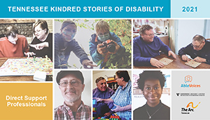 """The Vanderbilt Kennedy Center is proud to introduce its latest issue of """"Tennessee Kindred Stories of Disability,"""" dedicated to telling the stories of Direct Support Professionals in Tennessee."""